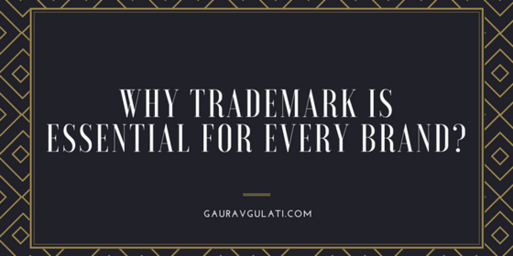 Why Trademark Is Essential For Every Brand?