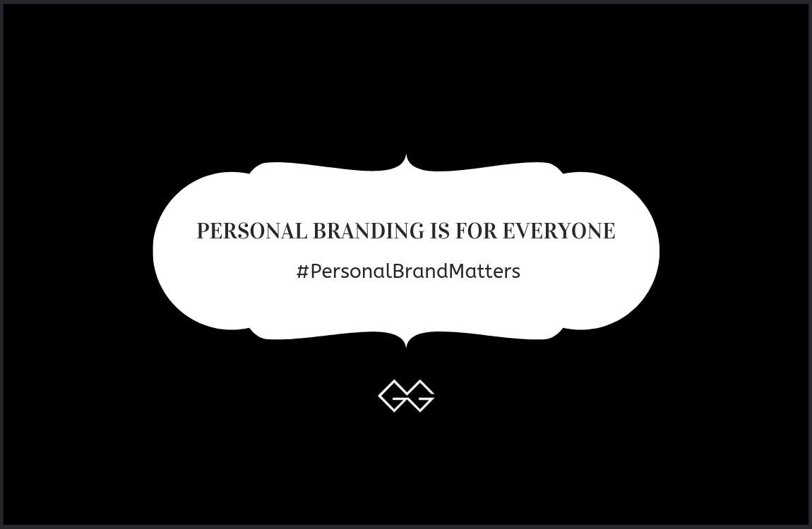 Personal Branding Is For Everyone